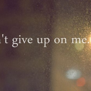 Don't Give Up OnMe