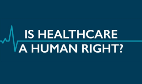 Healthcare Should Be A Basic Human Right